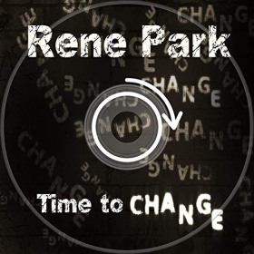 RENE PARK - TIME TO CHANGE